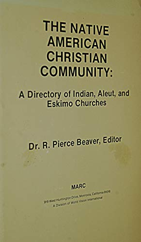 9780912552255: The Native American Christian Community: A Directory of Indian, Aleut, and Eskimo Churches