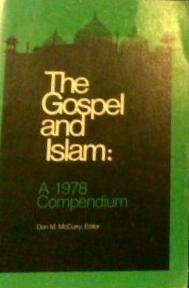 The Gospel and Islam: A 1978 Compendium: McCurry, Don M. ed.