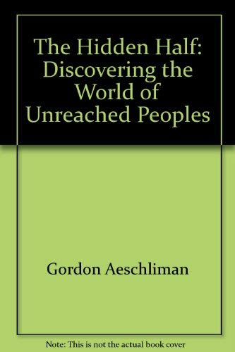 9780912552439: The Hidden Half: Discovering the World of Unreached Peoples