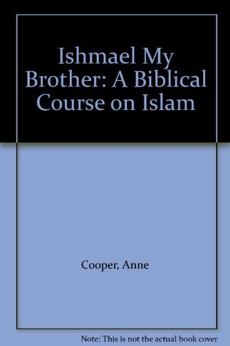 9780912552477: Ishmael My Brother: A Biblical Course on Islam