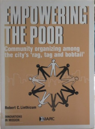 Empowering the Poor: Linthicum, Robert