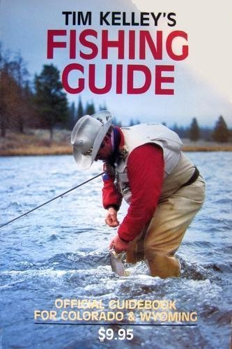 9780912553016: Tim Kelly's Fishing Guide: The Official Colorado and Wyoming Guide