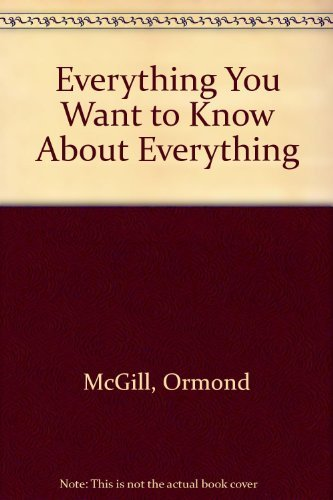 9780912559292: Everything You Want to Know About Everything
