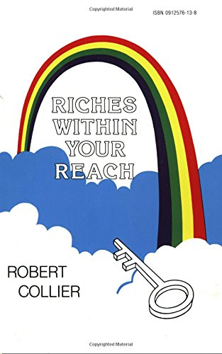 Riches Within Your Reach: The Law of: Robert Collier