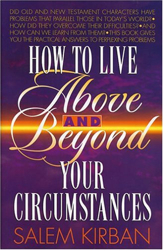 9780912582016: How To Live Above and Beyond Your Circumstances