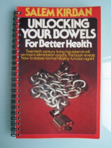 Unlocking Your bowels for Better Health (0912582413) by Salem Kirban