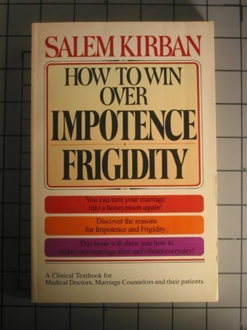 Impotence/Frigidity: The Medical Approach Versus the Nutritional: Kirban, Salem