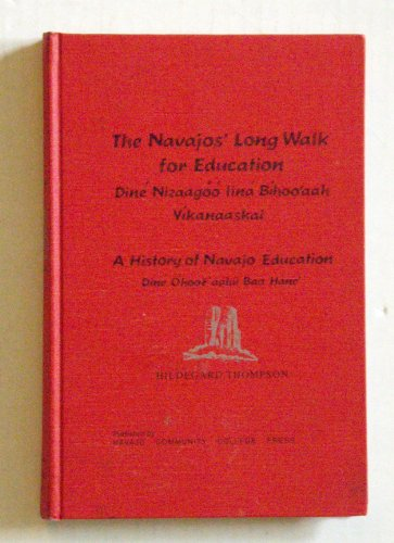 9780912586212: The Navajos Long Walk for Education a History of Navajo Education