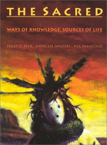 9780912586243: The Sacred: Ways of Knowledge Sources of Life