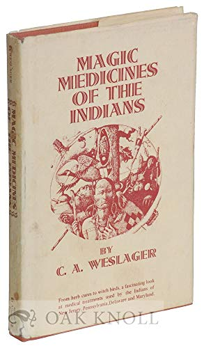 Magic medicines of the Indians,: C. A Weslager