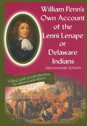 William Penn's Own Account of the Lenni