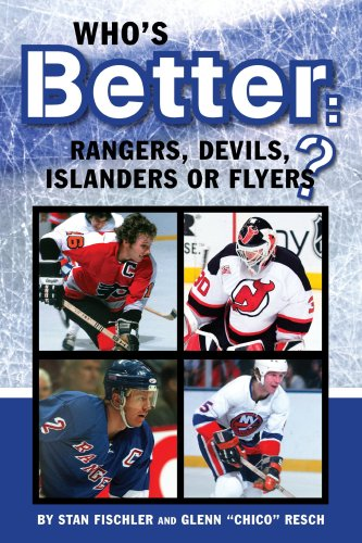 Who's Better: Rangers, Devils, Islanders or the Flyers (0912608358) by Glenn Resch; Stan Fischler