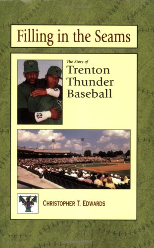 9780912608976: Filling in the Seams: The Story of Trenton Thunder Baseball