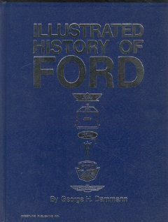 Illustrated History of Ford: Dammann, George H.