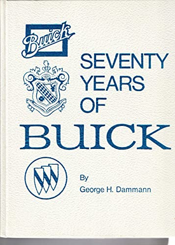 Seventy Years of Buick: Dammann, George H.
