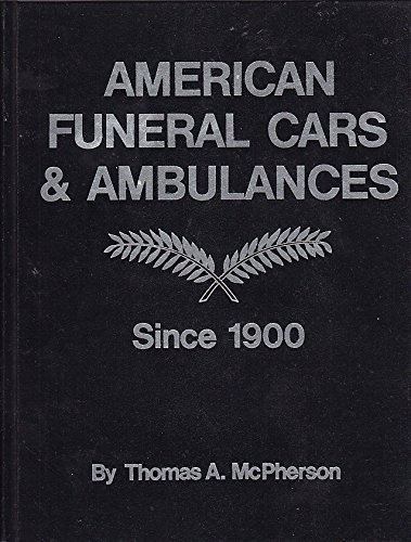 American Funeral Cars and Ambulances Since 1900 (Automotive Series): McPherson, Thomas