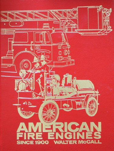 American Fire Engines Since 1900