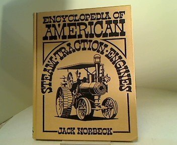 Encyclopedia of American Steam Traction Engines (Crestline Series)