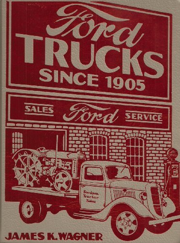 Ford Trucks Since 1905: Wagner, James K.