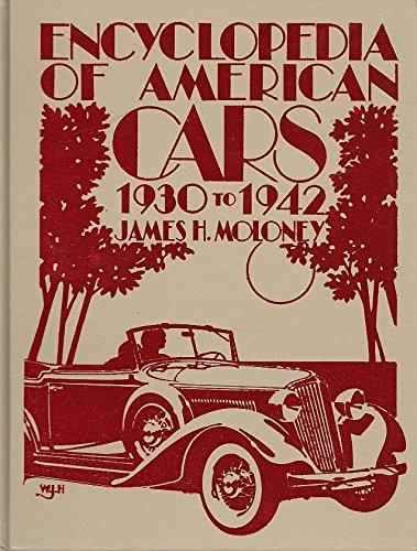 Encyclopedia of American Cars: 1930-1942 (Crestline auto books): Moloney, James H.