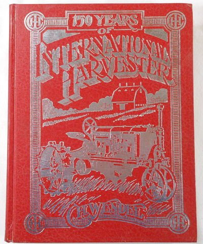 9780912612188: 150 Years of International Harvester (Crestline agricultural series)