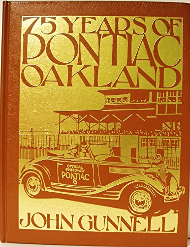 75 Years of Pontiac:Oakland: John Gunnell, George