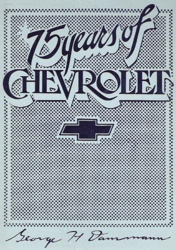 75 Years of Chevrolet (Crestline automotive series): Dammann, George H.