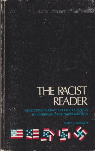 9780912616148: Racist Reader: Analyzing Primary Source Reader by American Race Supremacists