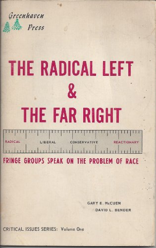 9780912616254: Radical Left and the Far Right: Fringe Groups Speak on the Problem of Race