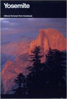 Yosemite: A Guide to Yosemite National Park, California (Handbook 138) [Paper.: National Park ...