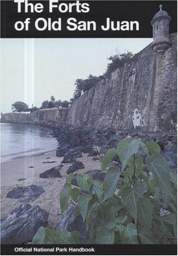 Forts of Old San Juan: San Juan National Historic Site, Puerto Rico (National Park Service Handbook...