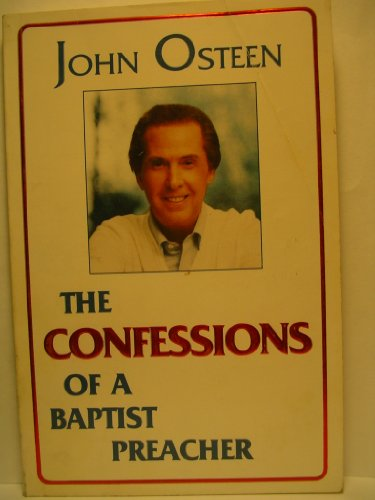 The Confessions of a Baptist Preacher: John Osteen