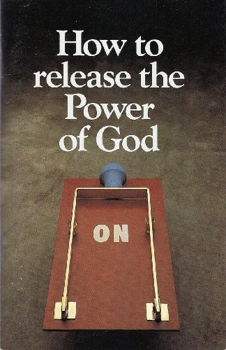 9780912631066: How To Release The Power of God