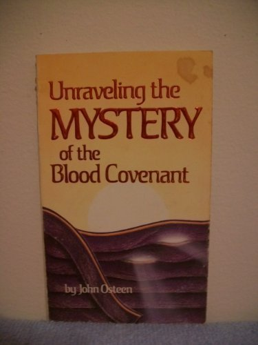 Unraveling the Mystery of the Blood Covenant: John Osteen