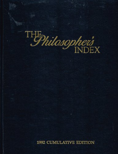 The Philosopher's Index An International Index to Philosophical Periodicals and Books. 1992 Cumul...