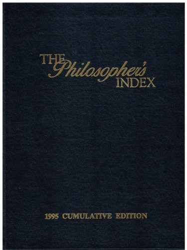 Philosopher's Index 1995 Cumulative Edition, The An International Index to Philosophical Periodic...