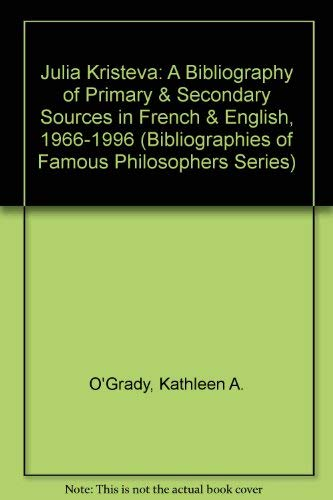 9780912632681: Julia Kristeva: A Bibliography of Primary and Secondary Sources in (Bibliographies of Famous Philosophers Series)