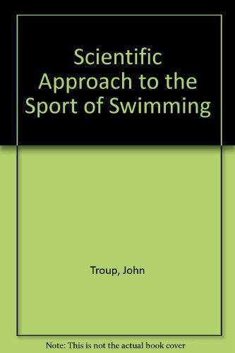 Scientific Approach to the Sport of Swimming: Troup, John; Troup,