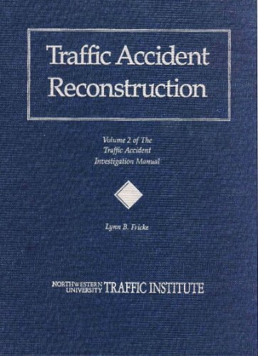 Traffic Accident Reconstruction. Volume 2- the Traffic: Fricke, Lynn B.