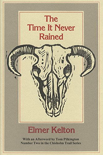 9780912646893: The Time It Never Rained (Chisholm Trail Series)