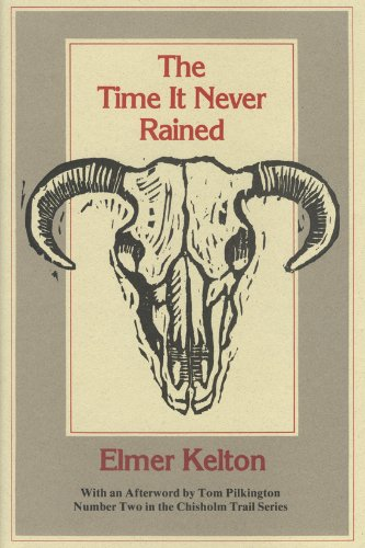 9780912646916: The Time It Never Rained (Chisholm Trail Series)