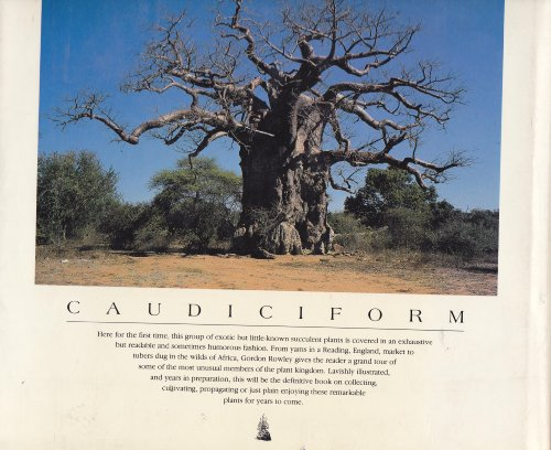 9780912647036: Caudiciform and Pachycaul Succulents: Pachycauls, Bottle-,Barrel-And Elephant-Trees and Their Kin a Collector's Miscellany