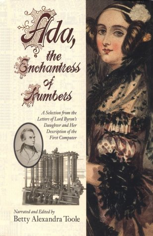 9780912647098: Ada, the Enchantress of Numbers: A Selection from the Letters of Lord Byron's Daughter and Her Description of the First Computer (The Pickering Masters)