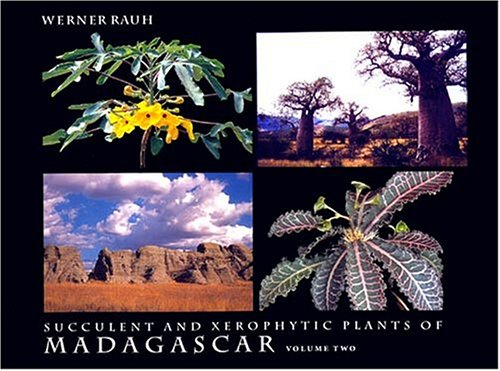 Succulent and Xerophytic Plants of Madagascar, Vol. 2: Rauh, Werner