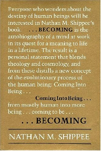 Becoming: Coming into Being: Shippee, Nathan M