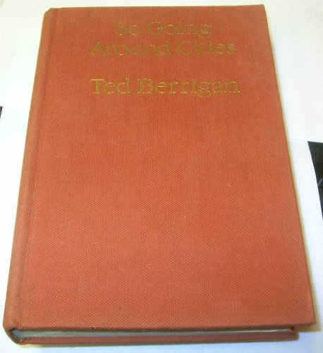 So, Going Around Cities New & Selected: Berrigan, Ted (SIGNED