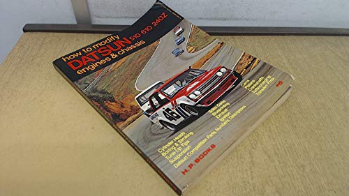 9780912656090: How to Modify Datsun 510, 610, 240Z Engines and Chassis