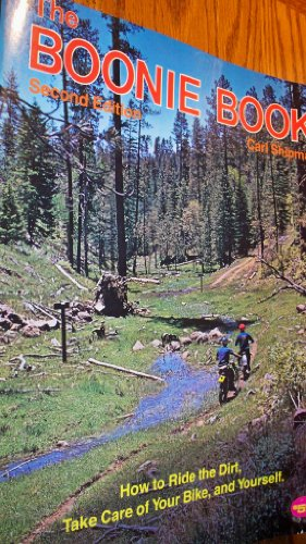 9780912656175: The Boonie Book: How to Ride the Dirt, Take Care of Your Bike, and Yourself