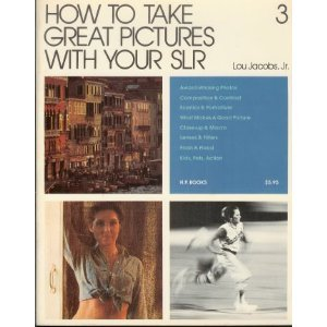 How to Take Great Pictures With Your: Jr., Lou Jacobs