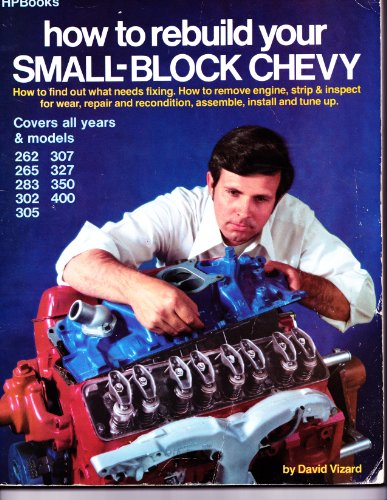 How to Rebuild Your Small-Block Chevy (0912656662) by David Vizard